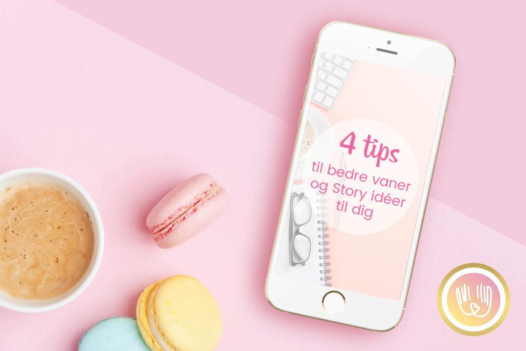 Sælg med Instagram Story – Inkl. 4 tips til bedre vaner